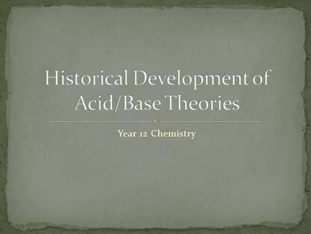 Year 12 Chemistry. He classified all chemicals into three categories – acids, bases and salts He classified all chemicals into three categories – acids,