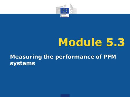 Module 5.3 Measuring the performance of PFM systems.