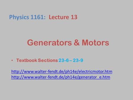 Generators & Motors Textbook Sections 23-6 – 23-9   Physics.
