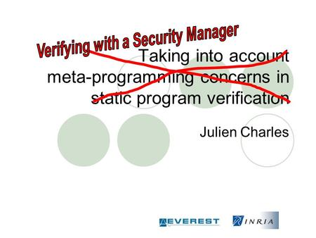 Taking into account meta-programming concerns in static program verification Julien Charles.