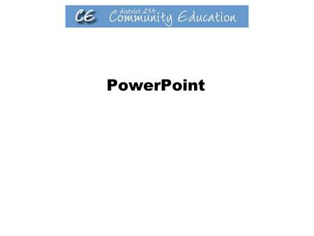 PowerPoint. Getting Started with PowerPoint Objectives Start PowerPoint and open presentations Explore toolbars and menus Use the Office Assistant Work.
