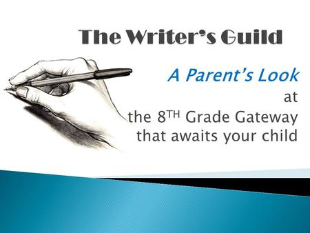 A Parent's Look at the 8 TH Grade Gateway that awaits your child.