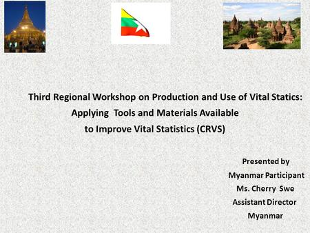 Third Regional Workshop on Production and Use of Vital Statics: Applying Tools and Materials Available to Improve Vital Statistics (CRVS)