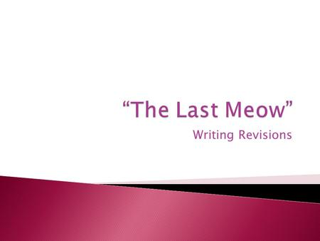 """The Last Meow"" Writing Revisions."