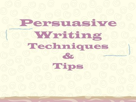 Persuasive Writing Techniques & Tips