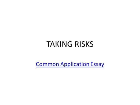 TAKING RISKS Common Application Essay. 9/17 Anecdote: a short story about an interesting or funny event or occurrence. – Synonyms: story, tale, narrative,