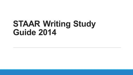 STAAR Writing Study Guide 2014