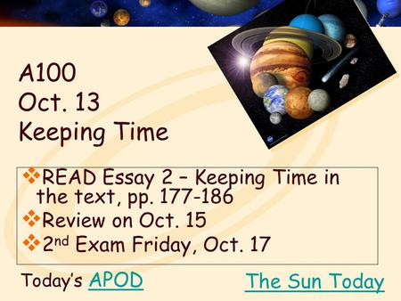 A100  Oct. 13  Keeping Time READ Essay 2 – Keeping Time in the text, pp
