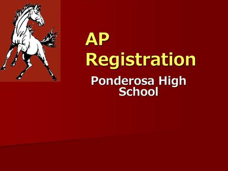 AP Registration Ponderosa High School. How To Register There is a new registration process! All exams will be paid through student fees. There is a new.