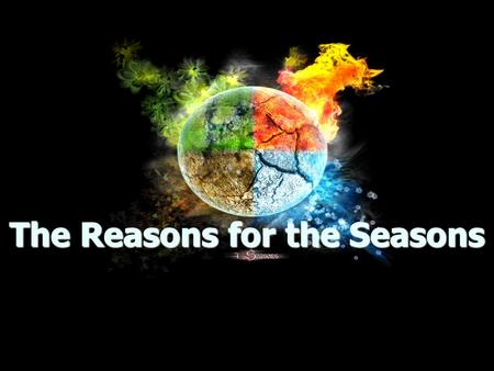 The Reasons for the Seasons