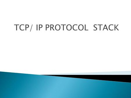 TCP/ IP PROTOCOL STACK. The TCP/IP Model, or Internet Protocol Suite, describes a set of general design guidelines and implementations of specific networking.
