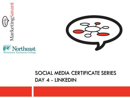Day 1 SOCIAL MEDIA CERTIFICATE SERIES DAY 4 - LINKEDIN.