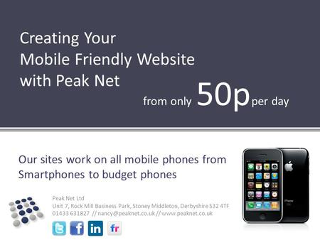 Peak Net Ltd Unit 7, Rock Mill Business Park, Stoney Middleton, Derbyshire S32 4TF 01433 631827 // //  Creating Your.