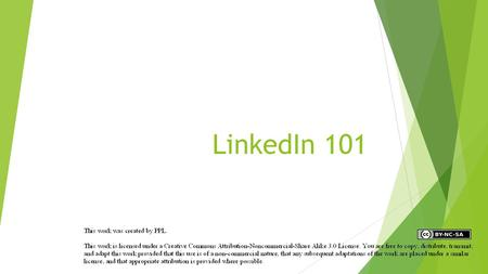 LinkedIn 101. Learning Objectives GAIN MORE KNOWLEDGE OF LINKEDIN AND SOCIAL MEDIA  What can LinkedIn do for you? LEARN HOW TO MAINTAIN YOUR ACCOUNT.