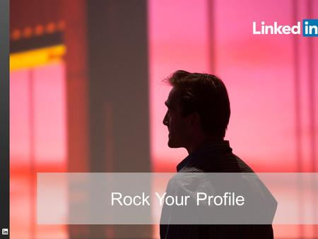 TALENT SOLUTIONS Rock Your Profile. TALENT SOLUTIONS The Structure of a LinkedIn Profile 2 Profile Picture Headline Public URL Recent Activity Summary.