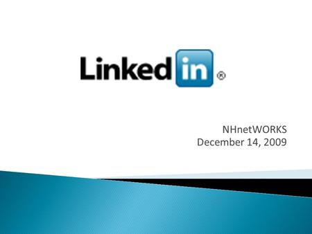 "NHnetWORKS December 14, 2009. ""The average person knows at least 250 people. Then each of those 250 people knows 250 people. So instantly, you have access."