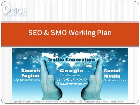 SEO & SMO Working Plan Copyright © Orion Computech |  |   - | Skype: - vishal.orion.
