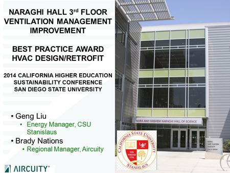 NARAGHI HALL 3 rd FLOOR VENTILATION MANAGEMENT IMPROVEMENT BEST PRACTICE AWARD HVAC DESIGN/RETROFIT 2014 CALIFORNIA HIGHER EDUCATION SUSTAINABILITY CONFERENCE.