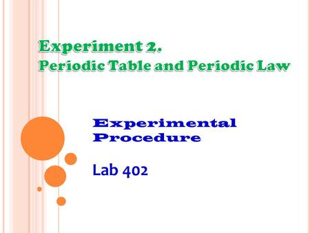 Experiment 2. Lab 402 Periodic Table and Periodic Law