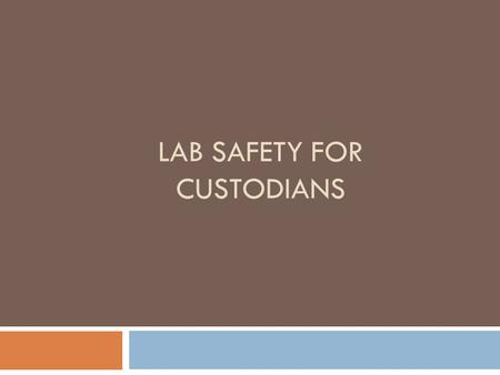 LAB SAFETY FOR CUSTODIANS. Lab Waste  Biological Waste  Chemical Waste  Regulated Medical Waste  Non- Regulated Medical Waste  Radioactive Waste.