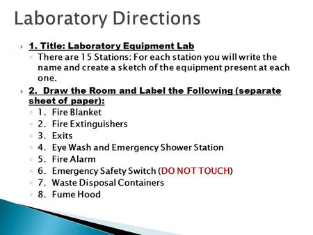  1. Title: Laboratory Equipment Lab ◦ There are 15 Stations: For each station you will write the name and create a sketch of the equipment present at.