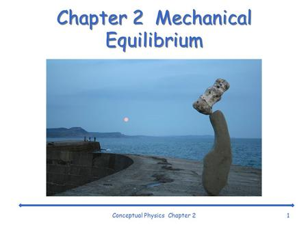 Chapter 2 Mechanical Equilibrium