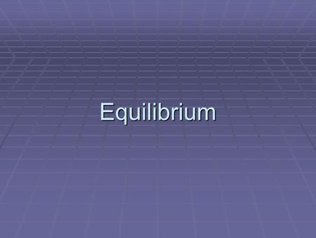 Equilibrium. Reaction Dynamics  If the products of a reaction are removed from the system as they are made, then a chemical reaction will proceed until.