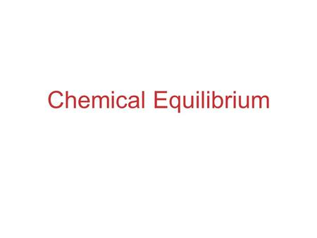 Chemical Equilibrium. The Concept of Equilibrium Chemical equilibrium occurs when a reaction and its reverse reaction proceed at the same rate.