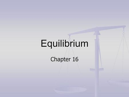 Equilibrium Chapter 16. Reversible Reactions – A chemical reaction in which the products can regenerate the original reactants. Reversible Reactions –