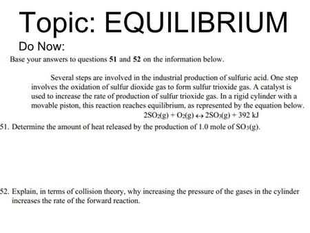 Topic: EQUILIBRIUM Do Now:. VIDEO CLIP Equilibrium = Balance Not necessarily equal 1 man and 1 man equal but not balanced.