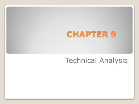 CHAPTER 9 Technical Analysis. McGraw-Hill/Irwin © 2004 The McGraw-Hill Companies, Inc., All Rights Reserved. Technical Analysis Technical analysis attempts.