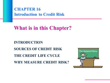 CHAPTER 16 Introduction to Credit Risk