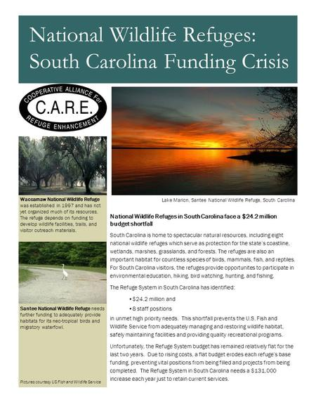 National Wildlife Refuges in South Carolina face a $24.2 million budget shortfall South Carolina is home to spectacular natural resources, including eight.