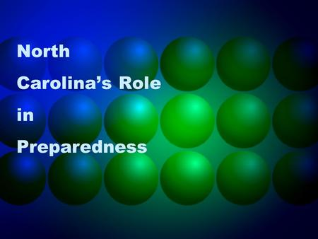North Carolina's Role in Preparedness. Objectives How you fit into the LRN Describe critical aspects of lab preparedness, surveillance and reporting,
