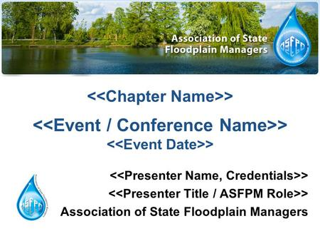 > > > > Association of State Floodplain Managers.