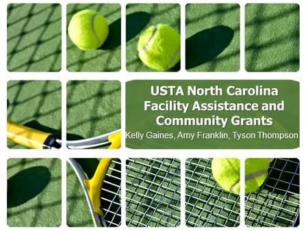 USTA North Carolina Facility Assistance and Community Grants Kelly Gaines, Amy Franklin, Tyson Thompson.