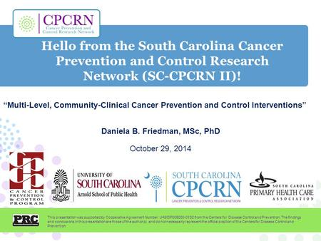 "Hello from the South Carolina Cancer Prevention and Control Research Network (SC-CPCRN II)! ""Multi-Level, Community-Clinical Cancer Prevention and Control."