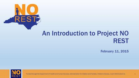 An Introduction to Project NO REST February 11, 2015