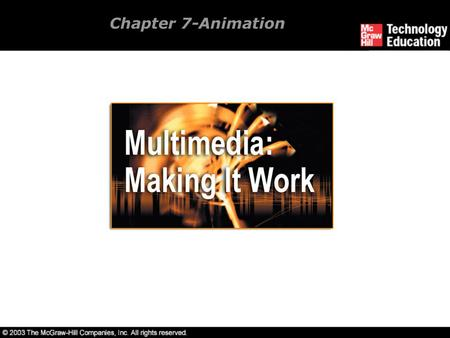 Chapter 7-Animation. Overview Introduction to animation. Computer-generated animation. File formats used in animation. Making successful animations.