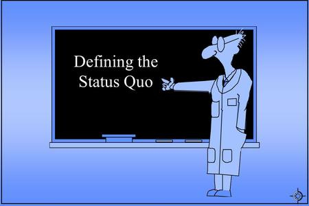 "Defining the Status Quo. Definition of Status Quo The ""Status Quo"" describes existing or anticipated conditions of a water resources system if policies,"