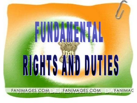 FUNDAMENTAL RIGHTS AND DUTIES.