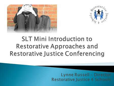 Lynne Russell – Director Restorative Justice 4 Schools.