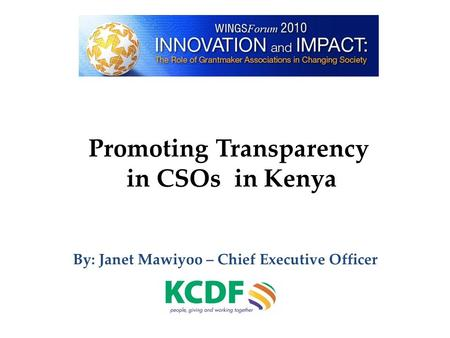 By: Janet Mawiyoo – Chief Executive Officer Promoting Transparency in CSOs in Kenya.