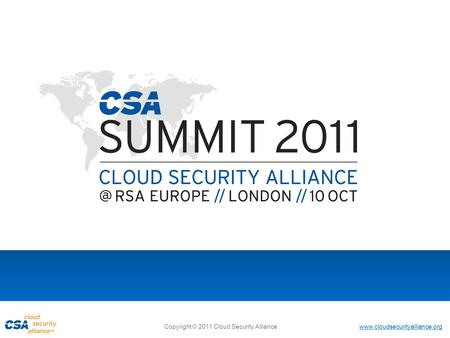 Www.cloudsecurityalliance.org Copyright © 2011 Cloud Security Alliance.