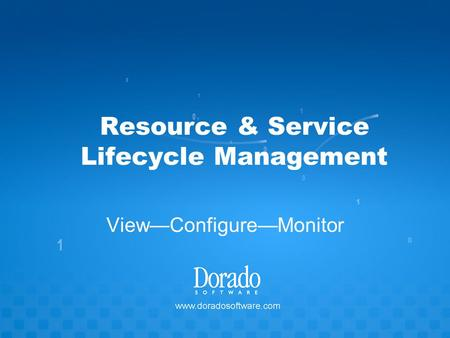 Resource & Service Lifecycle Management View—Configure—Monitor.