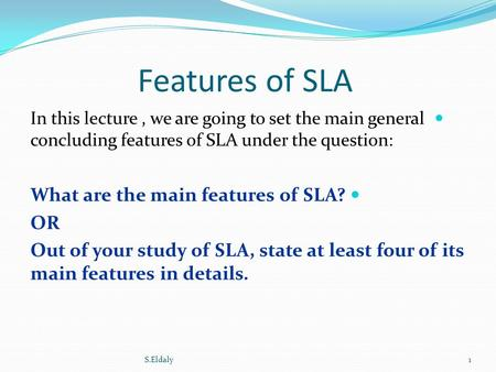 Features of SLA In this lecture, we are going to set the main general concluding features of SLA under the question: What are the main features of SLA?