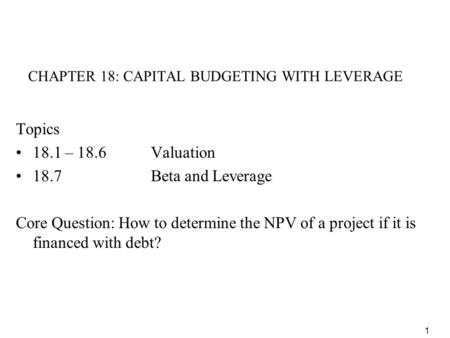 CHAPTER 18: CAPITAL BUDGETING WITH LEVERAGE