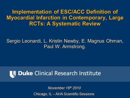 Implementation of ESC/ACC Definition of Myocardial Infarction in Contemporary, Large RCTs: A Systematic Review Sergio Leonardi, L. Kristin Newby, E. Magnus.