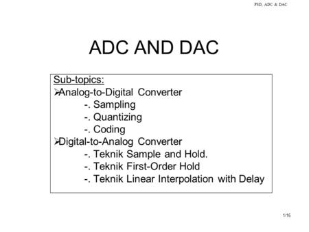 ADC AND DAC Sub-topics: Analog-to-Digital Converter -. Sampling