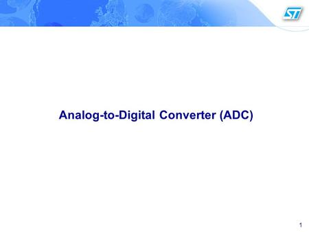 1 Analog-to-Digital Converter (ADC). 2 ADC Features (1/3) ADC conversion rate 1 MHz and 12-bit resolution – 1µs conversion time at 56 MHz – 1.17µs conversion.